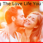 Getting The Love Life You Want…