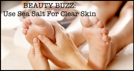 Beauty Buzz Use Sea Salt For Clear Skin