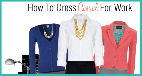 How To Dress Casual For Work