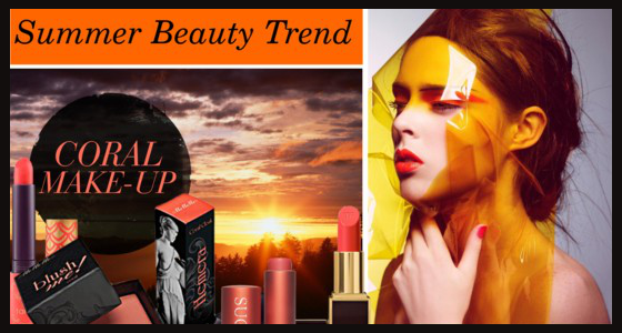 Summer Beauty Trend - Coral Makeup