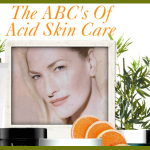 The ABC's of Acid Skin Care