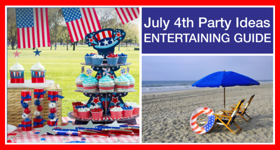 July 4th Party Ideas – Entertaining Guide