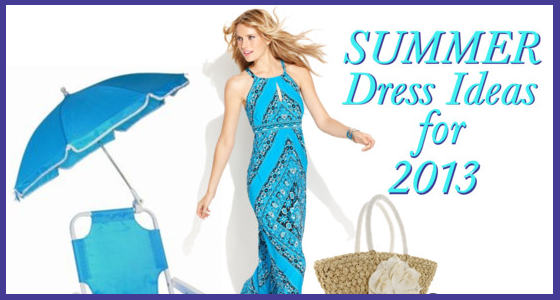 Summer Dress Ideas for 2013