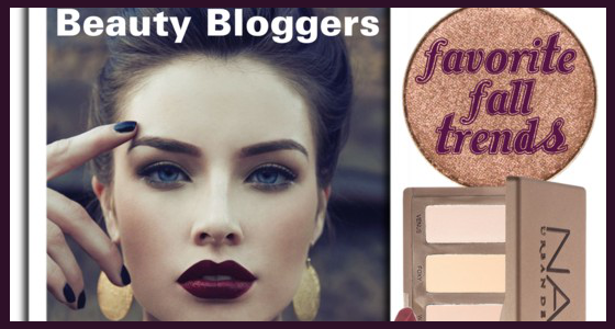 Beauty Bloggers Favorite Fall Trends