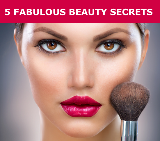 5 Fabulous Beauty Secrets