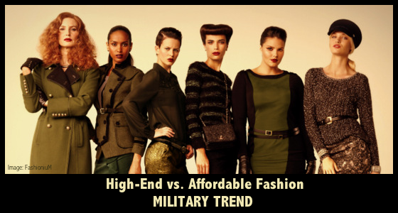 High-End vs. Affordable Fashion - Military Trend