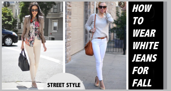 Street Style Inspiration – White Jeans For Fall