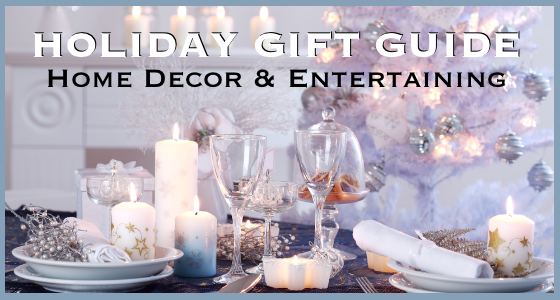 Holiday Gift Guide Home Decor & Entertaining