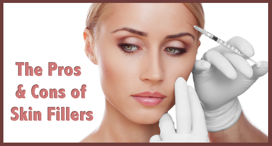 Pros and Cons of Skin Fillers - Wrinkle Fillers - Facial Fillers