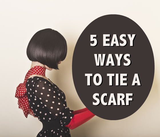 5 Easy Ways To Tie A Scarf