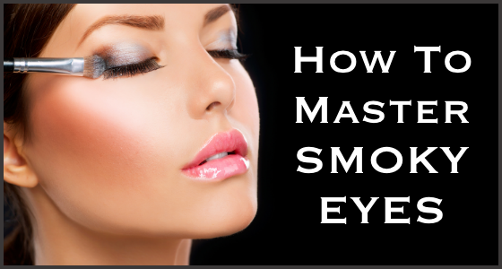 How To Master Smoky Eyes - Makeup Tutorial