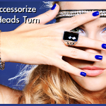 Update Your Boring Wardrobe: How to Accessorize to Make Heads Turn