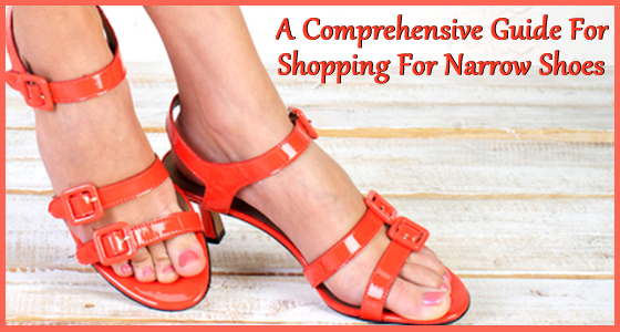 A Comprehensive Guide for Shopping for Narrow Shoes