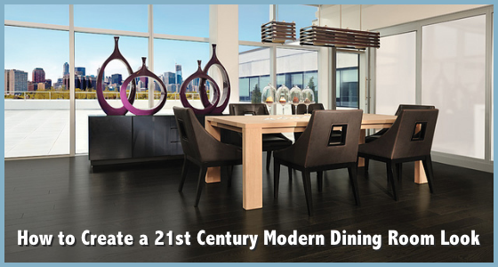 How to Create a 21st Century Modern Dining Room Look