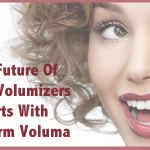 The Future Of Facial Volumizers Starts With Juvederm Voluma