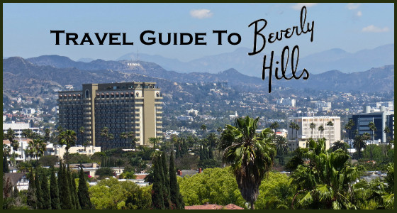 The Travel Guide To Beverly Hills