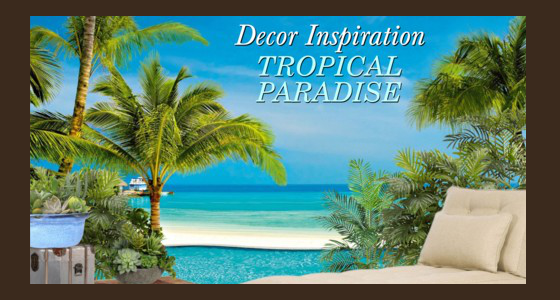 Decor Inspiration Tropical Paradise