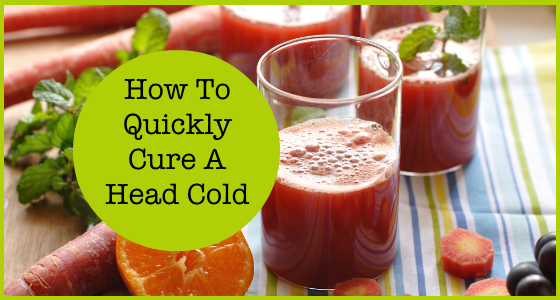 How To Quickly Cure A Head Cold