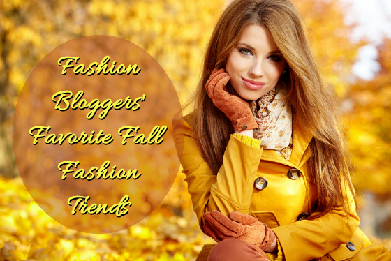 Fashion Bloggers Favorite Fall Style Trends 2014