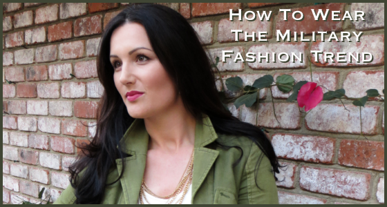 How To Wear The Military Fashion Trend