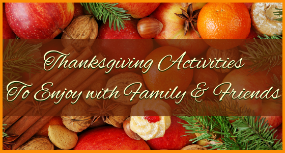Thanksgiving Activities To Enjoy with Family and Friends
