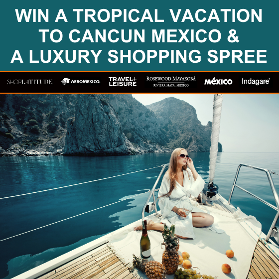 Win A Tropical Vacation to Cancun Mexico & Shopping Spree