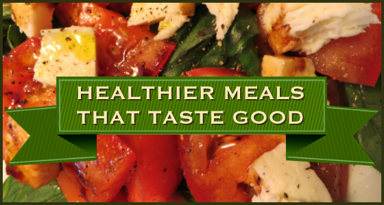 Healthier Meals That Taste Good