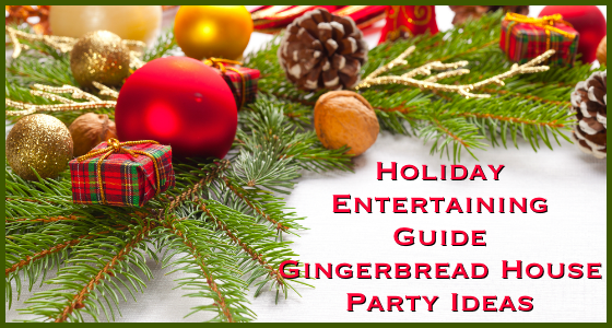 Holiday Entertaining Guide Gingerbread House Party Ideas