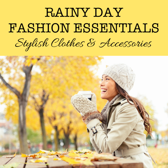 Rainy Day Fashion Essentials Stylish Clothes and Accessories