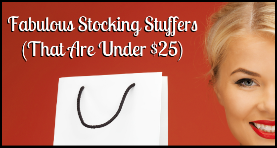 Fabulous Stocking Stuffers That Are Under $25