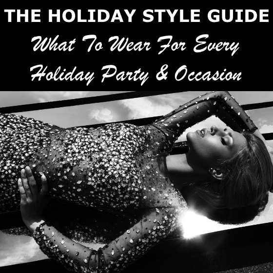 The Holiday Style Guide - What To Wear For Every Holiday Party
