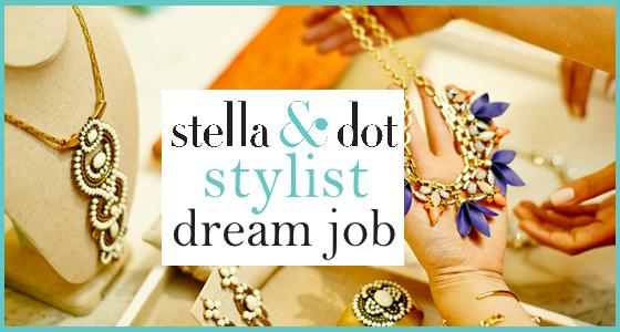 Stella and Dot Stylist Dream Job