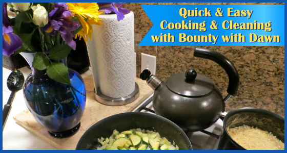 Quick and Easy Cooking and Cleaning with Bounty with Dawn