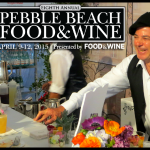 2015 Pebble Beach Food & Wine Highlights: A Grand Gourmet Experience