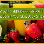 3 Amazing Superfood Smoothies That Benefit Your Skin, Body & Health