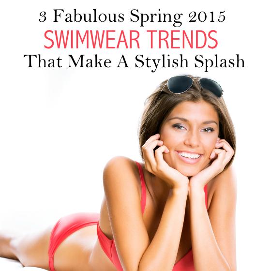 Fabulous Spring 2015 Swimwear Trends