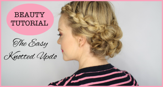 Beauty Tutorial: The Easy Knotted Updo Hairstyle Guide