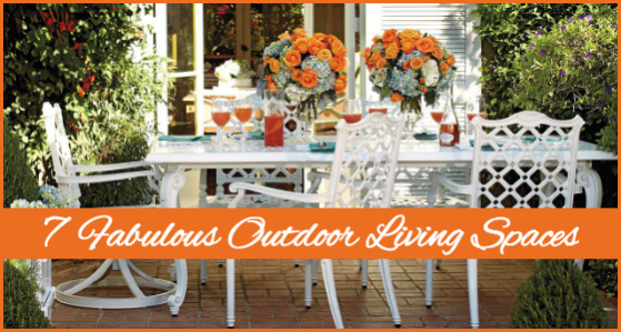 7 Fabulous Outdoor Living Spaces That Inspire Summer Entertaining
