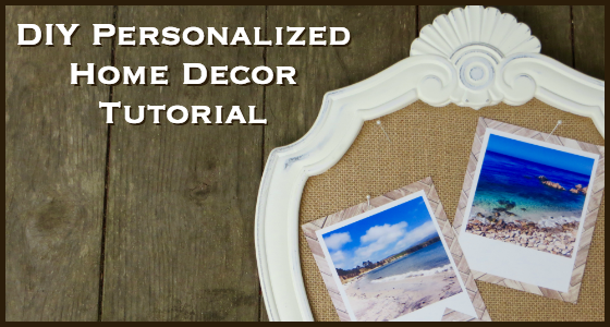 DIY Personalized Home Decor Tutorial - A Simple Solution To Update Your Home