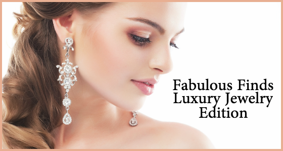 Fabulous Finds Luxury Jewelry Edition Summer 2015