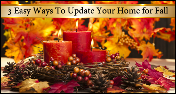 Autumnal Decor Tips: 3 Easy Ways To Update Your Home for Fall