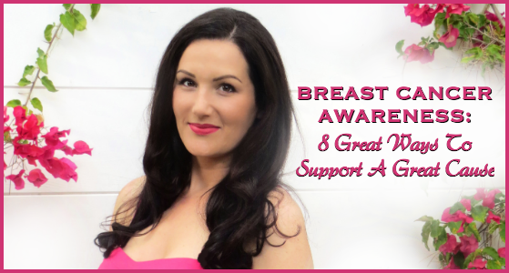 Breast Cancer Awareness - 8 Great Ways to Support a Great Cause