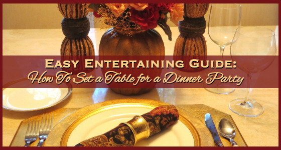 Easy Entertaining Guide - How To Set a Table for a Dinner Party