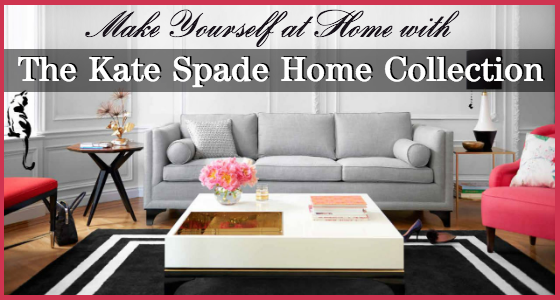 Make Yourself at Home with The Kate Spade Home Collection