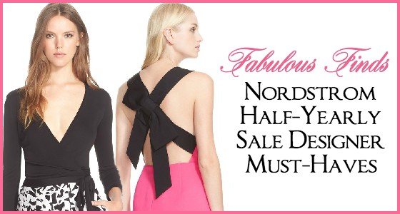 Fabulous Finds - Nordstrom Half-Yearly Sale Designer Must-Haves