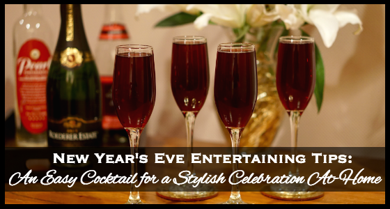 NYE Entertaining Tips - An Easy Cocktail Recipe for a Stylish Celebration At-Home