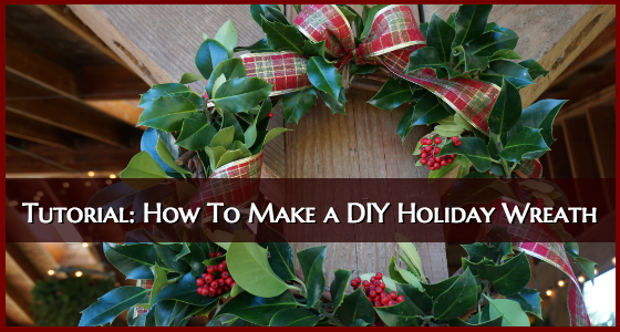 Tutorial on How To Make A DIY Holiday Wreath