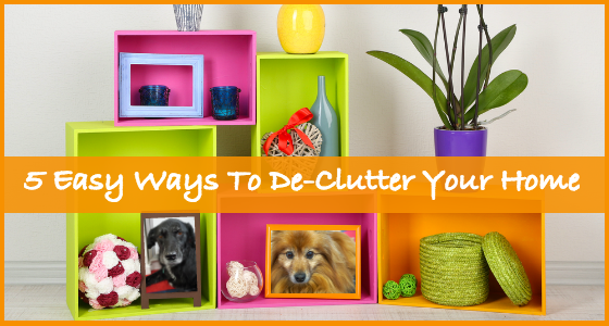 How To Get Organized 5 Easy Ways To De-Clutter Your Home