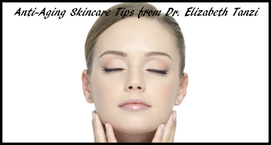 Anti-Aging Skincare Tips from Dr Elizabeth Tanzi