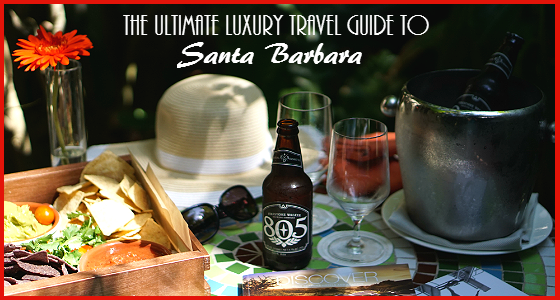 The Ultimate Luxury Travel Guide to Santa Barbara